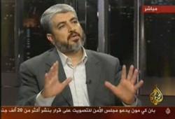 مشعل: ما حدث في غزة كان ضرورةً ولا يستحق الاعتذار عليه