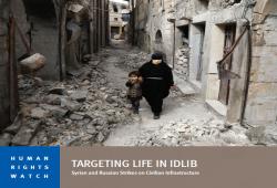 """""""هيومن ووتش"""" توثق ارتكاب النظام السوري وروسيا جرائم حرب في إدلب"""